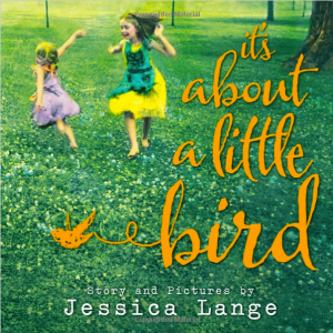 image it's about a little bird by Jessica Lange