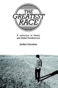 book The Greatest Race: A Collection of Poetry and Rabid Verbalizations